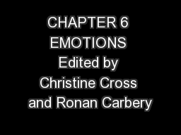 CHAPTER 6 EMOTIONS Edited by Christine Cross and Ronan Carbery