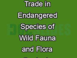 Convention on International Trade in Endangered Species of Wild Fauna and Flora Contents Article I De finiti ons