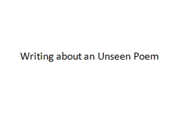 Writing about an Unseen Poem PowerPoint PPT Presentation