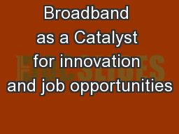 Broadband as a Catalyst for innovation and job opportunities