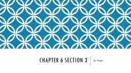 Chapter 6 Section 3 Mr. Plude