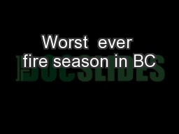 Worst  ever fire season in BC