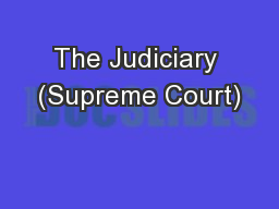 The Judiciary (Supreme Court)