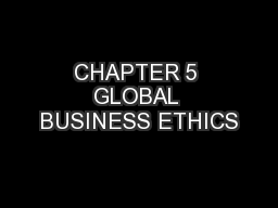 CHAPTER 5 GLOBAL BUSINESS ETHICS