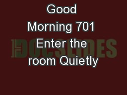 Good Morning 701 Enter the room Quietly