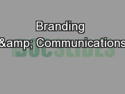 Branding & Communications