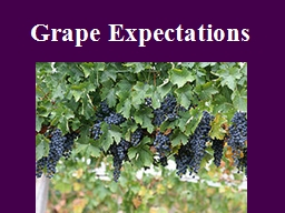 Grape Expectations Mr. Holland's Opus is a movie about a frustrated composer in Portland, Oregon,