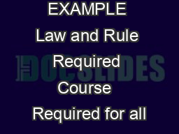 EXAMPLE Law and Rule Required Course  Required for all