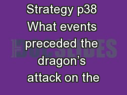 Reading Strategy p38 What events preceded the dragon�s attack on the