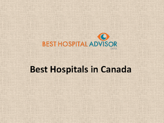 Best Hospitals in Canada PowerPoint PPT Presentation