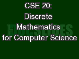 CSE 20: Discrete Mathematics for Computer Science
