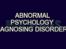 ABNORMAL PSYCHOLOGY DIAGNOSING DISORDERS