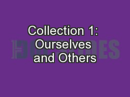 Collection 1: Ourselves and Others