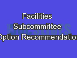 Facilities Subcommittee Option Recommendation