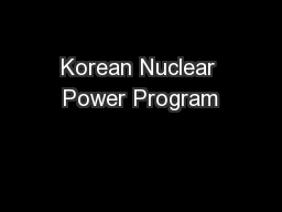 Korean Nuclear Power Program PowerPoint PPT Presentation