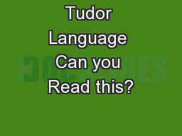 Tudor Language Can you Read this?