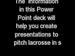 The  information in this Power Point deck will help you create presentations to pitch lacrosse in s