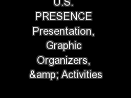 U.S. PRESENCE Presentation, Graphic Organizers, & Activities