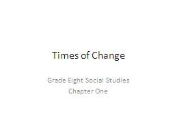Times of Change  Grade Eight Social Studies