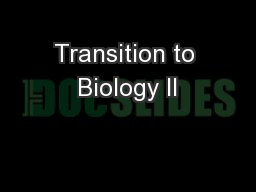 Transition to Biology II