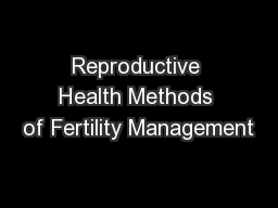 Reproductive Health Methods of Fertility Management