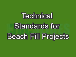 Technical Standards for Beach Fill Projects PowerPoint PPT Presentation