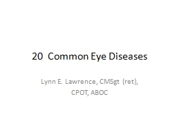 20  Common Eye Diseases Lynn E. Lawrence, CMSgt (ret),