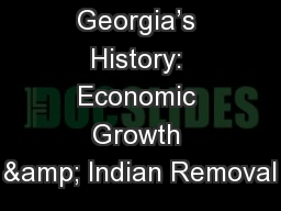 Georgia's History: Economic Growth & Indian Removal