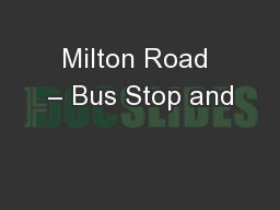 Milton Road – Bus Stop and