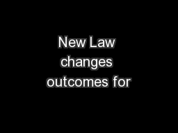 New Law changes outcomes for