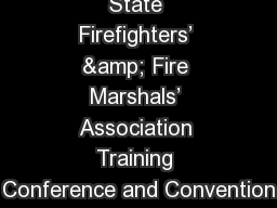 State Firefighters� & Fire Marshals� Association Training Conference and Convention