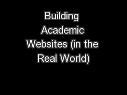 Building Academic Websites (in the Real World)