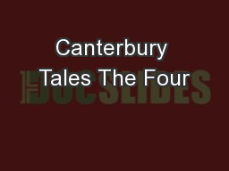 Canterbury Tales The Four PowerPoint PPT Presentation