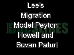 Lee's Migration Model Peyton Howell and Suvan Paturi