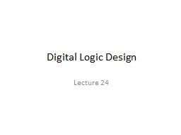 Digital Logic Design Lecture 24 PowerPoint PPT Presentation