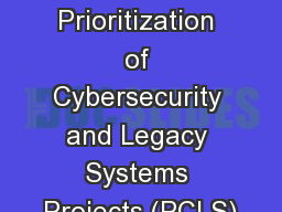 2018 Prioritization of Cybersecurity and Legacy Systems Projects (PCLS) PowerPoint PPT Presentation