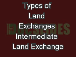 Types of Land Exchanges Intermediate Land Exchange