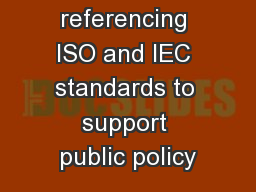 Using and referencing ISO and IEC standards to support public policy