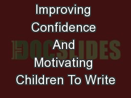 Improving Confidence And Motivating Children To Write PowerPoint PPT Presentation