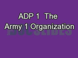 ADP 1  The Army 1 Organization