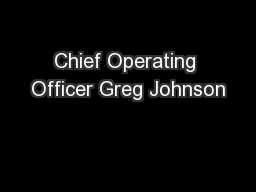 Chief Operating Officer Greg Johnson