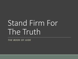 Stand Firm For The Truth
