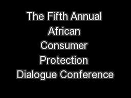 The Fifth Annual African Consumer Protection Dialogue Conference