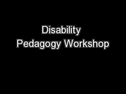 Disability Pedagogy Workshop PowerPoint PPT Presentation