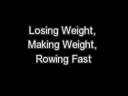 Losing Weight, Making Weight, Rowing Fast