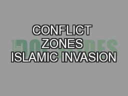 CONFLICT ZONES ISLAMIC INVASION