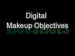 Digital Makeup Objectives