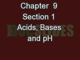 Chapter  9 Section 1 Acids, Bases and pH
