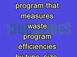 A new software program that measures waste program efficiencies by type, size, and locale