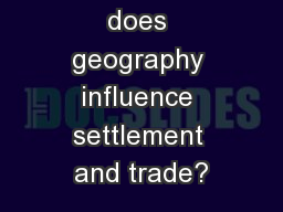1/21: How does geography influence settlement and trade?